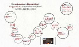 Copy of Da aplicação da Linguística à Linguística Aplicada Indiscipl