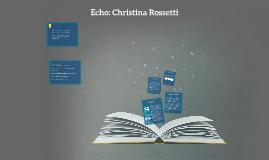 Copy of Echo: Christina Rossetti