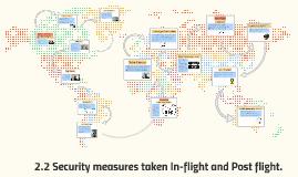 Copy of 2.2 Security measures taken In-flight and Post flight.