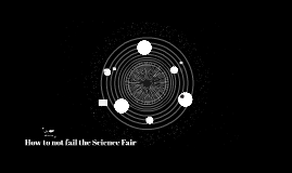 How to not fail the Science Fair
