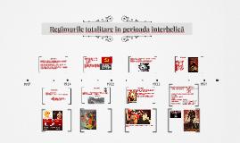 Copy of Regimurile totalitare în perioada interbelică