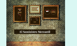 Copy of El Suministro Mercantil