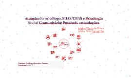 Copy of Atuação do psicólogo, SUAS/CRAS e Psicologia Social Comunitá