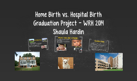 Home Birth vs. Hospital Birth