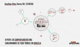 O PERFIL DO COMPORTAMENTO DOS CONSUMIDORES DE FOOD TRUCKS EM BRASÍLIA
