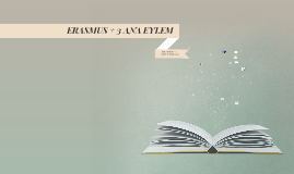 ERASMUS + 3 ANA EYLEM