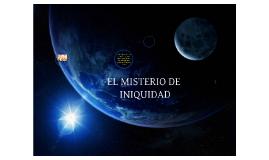 EL MISTERIO DE LA INIQUIDAD