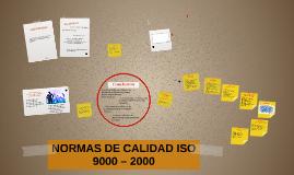 Copy of NORMAS DE CALIDAD ISO 9000 – 2000