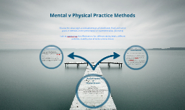 Mental v Physical Practice Methods