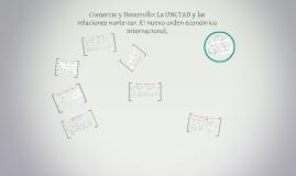 Comercio y Desarrollo: La UNCTAD y las relaciones norte-sur.