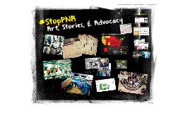 #StopPNA: Art, Stories, & Advocacy