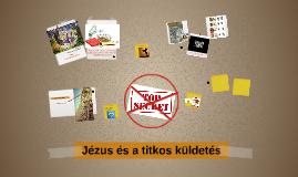 Jézus és a titkos küldetés