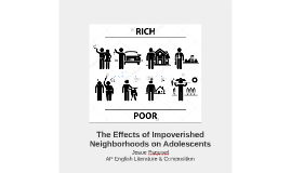 The Effects of Impoverished Neighborhoods on Adolescents