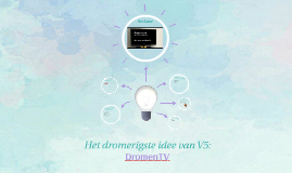 Het idee van V5: droomTV