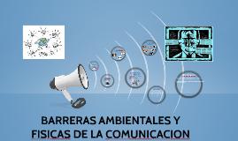 Copy of BARRERAS AMBIENTALES Y FISICAS DE LA COMUNICACION