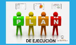 Copy of V PLAN DE EJECUCION