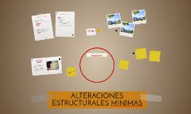 ALTERACIONES ESTRUCTURALES MINIMAS