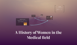 A History of Women in the Medical field