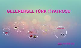 Copy of Copy of GELENEKSEL TÜRK TİYATROSU