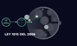 Copy of LEY 1015 DEL 2006