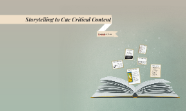 Storytelling to Cue Critical Content