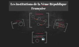 Les institutions de la Vème République Française