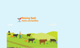 Raising Beef: Myths and Realities - Outwest Presentation