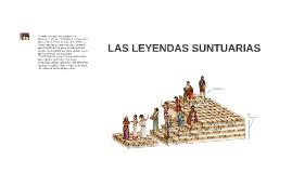 LAS LEYENDAS SUNTUARIAS