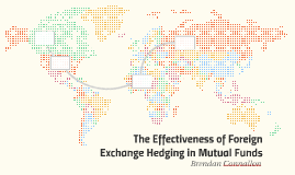 The Effectiveness of Foreign Exchange Hedging in Mutual Fund
