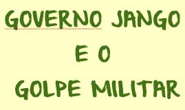 Copy of JOÃO GOULART E O GOLPE MILITAR