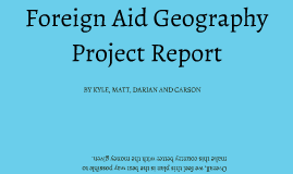 Foreign Aid Geography Project Report