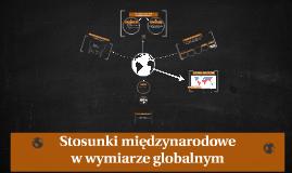 Stosunki międzynarodowe w wymiarze globalnym