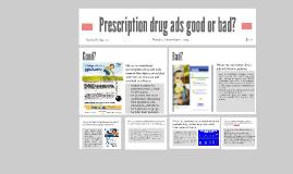 Copy of Prescription drug ads good or bad?