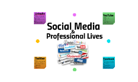 Social Media & Professional Lives