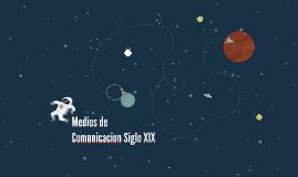 Medios de Comunicacion Siglo XIX