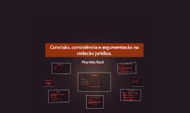 Concisão, consistência e argumentação na redação jurídica.