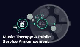 Music Therapy: A Public Service Announcement