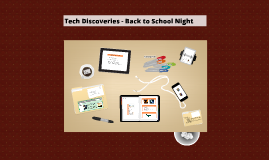 Tech Discoveries - Back to School Night