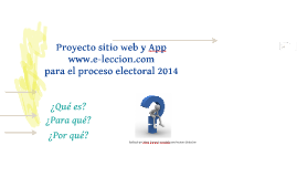 Plataforma www.e-leccion.com  para el proceso electoral 2014