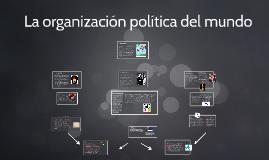 La organizacion politica del mundo