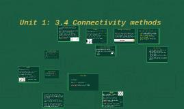 Unit 1: 3.4 Connectivity methods