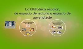 La Biblioteca escolar, de espacio de la lectura a espacio de aprendizaje