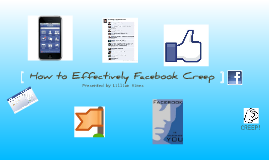 How To Effectively Facebook Creep