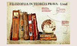 FILOZOFIJA IN TEORIJA PRAVA - Uvod