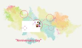 """""""Anniversary day"""""""
