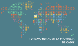 Copy of TURISMO RURAL EN LA PROVINCIA DE CADIZ
