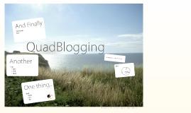 QuadBlogging!