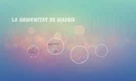 LA COMUNITAT DE MADRID