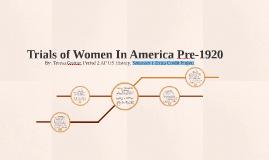 Trials of Women In America Pre-1920