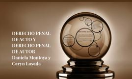 Copy of DERECHO PENAL DE ACTO Y DERECHO PENAL DE AUTOR